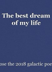 The best dream of my life