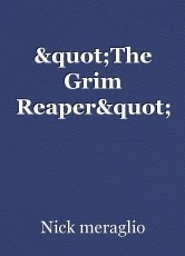 """The Grim Reaper"""