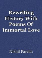 Rewriting History With Poems Of Immortal Love