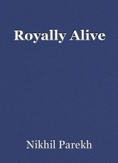 Royally Alive