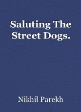 Saluting The Street Dogs.