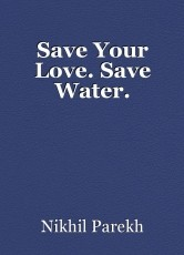 Save Your Love. Save Water.