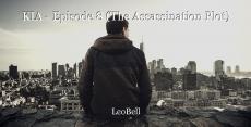 KIA - Episode 8 (The Assassination Plot)