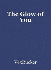 The Glow of You