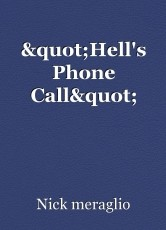 """Hell's Phone Call"""