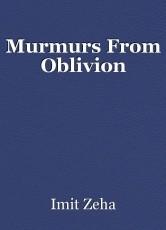 Murmurs From Oblivion