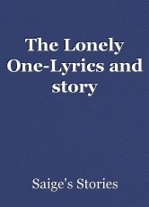The Lonely One-Lyrics and story
