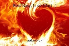Rest Easy, Love (Part 1)