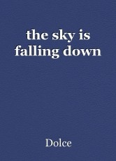 the sky is falling down