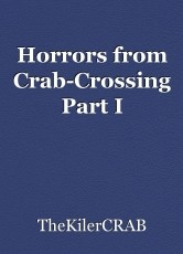 Horrors from Crab-Crossing Part I