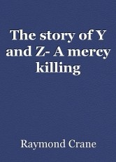 The story of Y and Z- A mercy killing