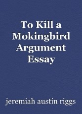 To Kill a Mokingbird Argument Essay