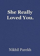 She Really Loved You.
