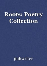 Roots: Poetry Collection