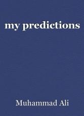 my predictions