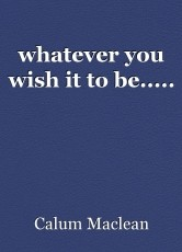 whatever you wish it to be.....