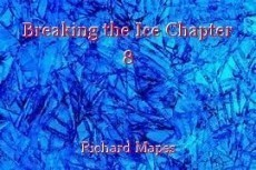 Breaking the Ice Chapter 8