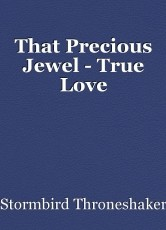That Precious Jewel - True Love