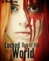 Locked Out of The World