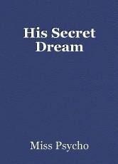 His Secret Dream