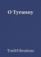 O Tyranny