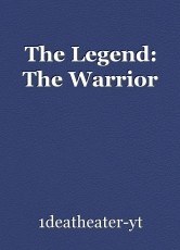 The Legend: The Warrior