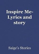 Inspire Me- Lyrics and story