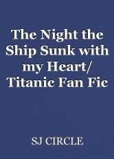 The Night the Ship Sunk with my Heart/ Titanic Fan Fic