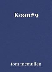 Koan#9