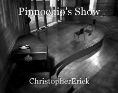 Pinnochio's Show