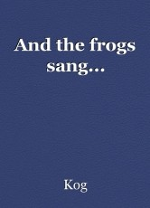 And the frogs sang...