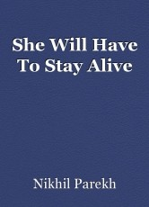 She Will Have To Stay Alive