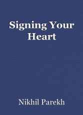 Signing Your Heart