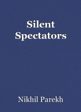 Silent Spectators