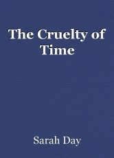 The Cruelty of Time