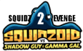 Squidzoid vs. Shadow Guy and Gamma Gal 2: Squidzoid's Revenge