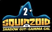 Squidzoid vs. Shadow Guy and Gamma Gal 2: Squidzoid's Revenge