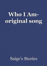 Who I Am- original song