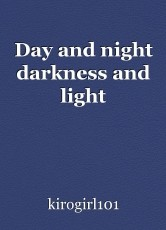 Day and night darkness and light