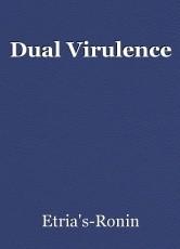 Dual Virulence