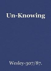 Un-Knowing
