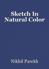 Sketch In Natural Color
