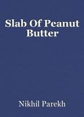 Slab Of Peanut Butter