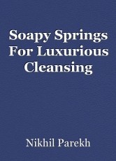 Soapy Springs For Luxurious Cleansing