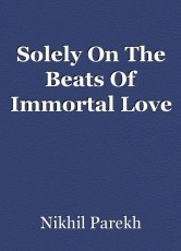 Solely On The Beats Of Immortal Love