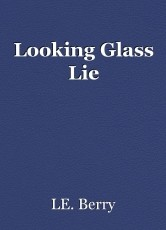 Looking Glass Lie