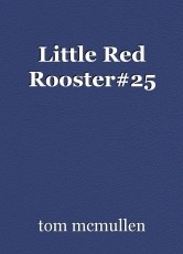 Little Red Rooster#25