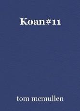Koan#11