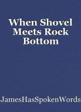 When Shovel Meets Rock Bottom