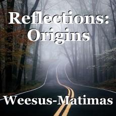 Reflections: Origins